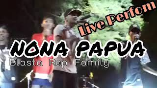 Live Perfom - NONA PAPU - Blasta Rap Family