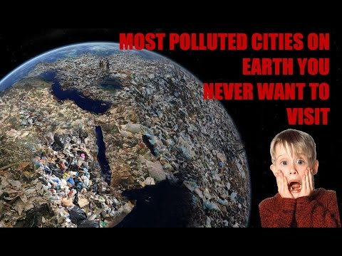 Top 10 Most Polluted Cities on Earth 2016