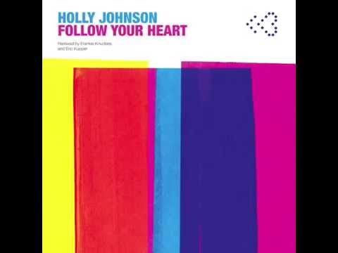 Holly Johnson 'Follow Your Heart' Frankie Knuckles & Eric Kupper Director's Cut Signature Mix