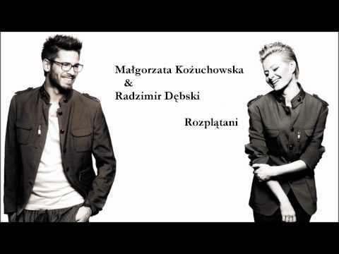 Małgorzata Kożuchowska & Radzimir Dębski - Rozplątani