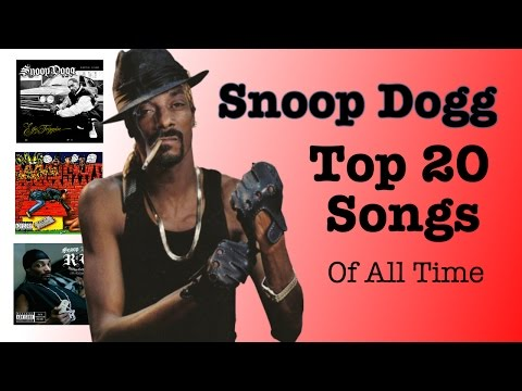 SNOOP DOGG - Top 20 Songs EVER Made