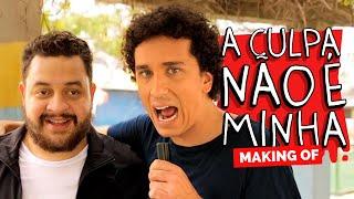 MAKING OF - A CULPA NAO É MINHA