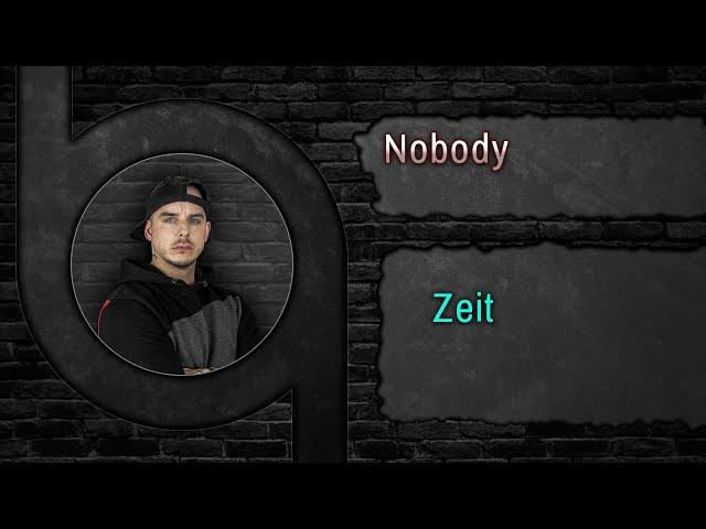 Nobody - Zeit [HQ - Song] www.90beats.de