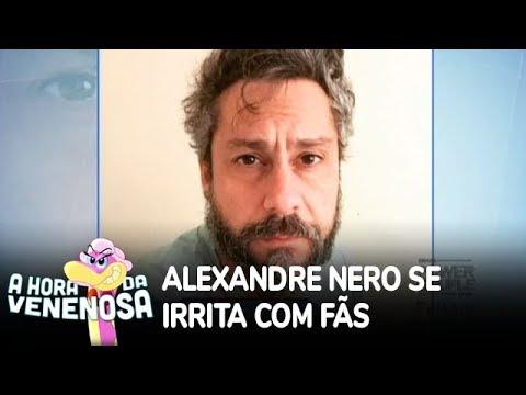Alexandre Nero se irrita com fãs