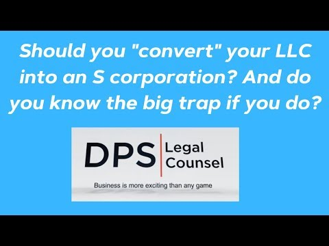"""Should I """"Convert"""" My LLC To An S Corporation?"""