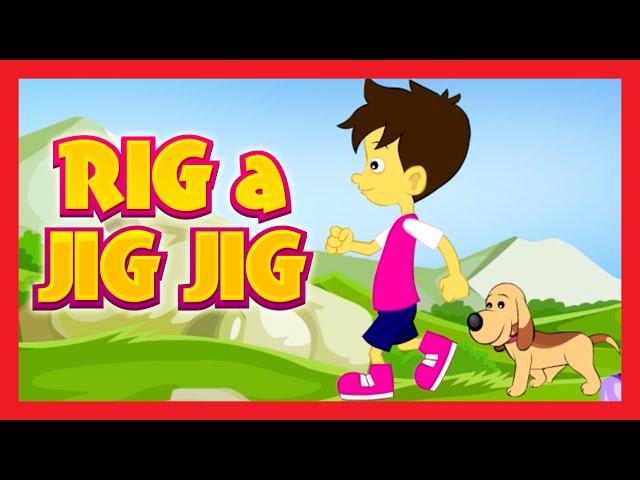 RIG a JIG JIG Nursery Rhyme