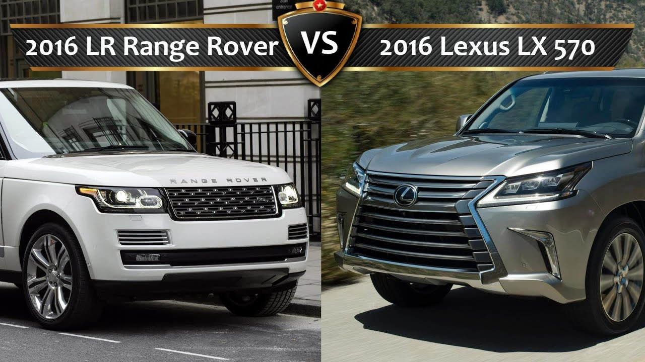 Land Rover Vs Range Rover 2016 Lexus Lx Vs Land Rover Range Rover By The Numbers