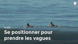 Se positionner pour prendre les vagues | Surf