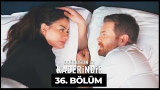 Doğduğun Ev Kaderindir | 36. Bölüm