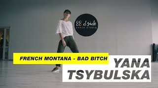 French Montana - Bad Bitch   Choreography by Yana Tsybulska   D.Side Dance Studio