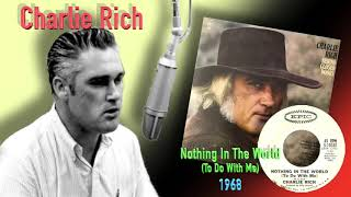 Charlie Rich - Nothing In The World (To Do With Me) YouTube Videos