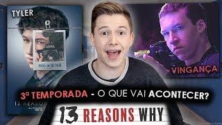 3ª TEMPORADA de 13 Reasons Why - O que vai ACONTECER?