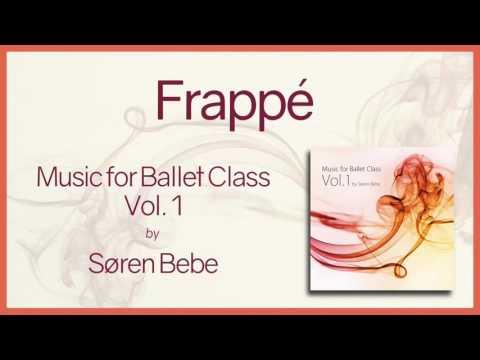 "Music For Ballet Class Vol.1 ""Frappé"" - Original Piano Songs By Jazz Pianist Søren Bebe"