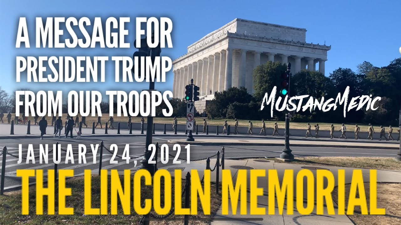 Our Troops have a message for President Trump at the Lincoln Memorial January 24, 2021
