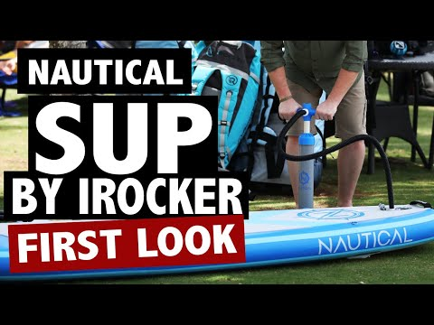 Nautical SUP by iROCKER Review: An Exclusive First Look (2020)