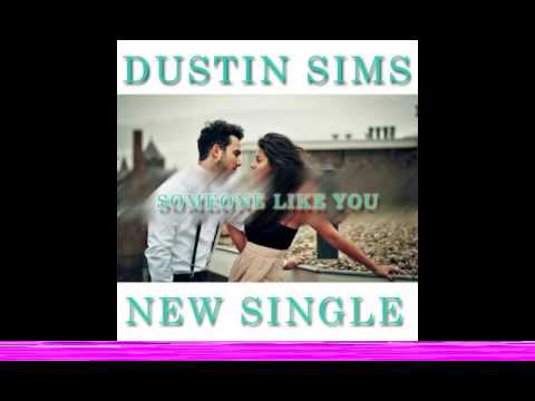 Dustin Sims - Someone Like You