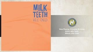 Milk Teeth - Driveway Birthday
