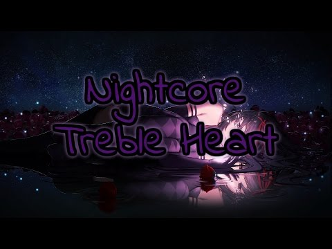 ♥Nightcore - Treble Heart/Steady 1234♥ {Lyrics}