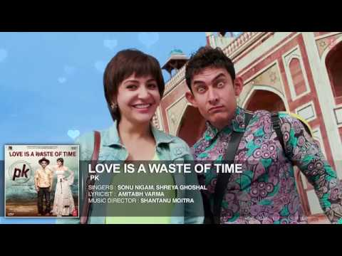 -- PK--Love is a Waste of Time FULL AUDIO Song