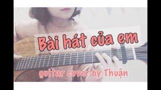 BÀI HÁT CỦA EM | Uyên Linh (Trang) | guitar cover by Thuận