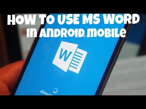 HOW TO USE MS WORD IN ANDROID DEVICE