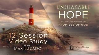 Unshakable Hope Trailer - Video Bible Study with Max Lucado