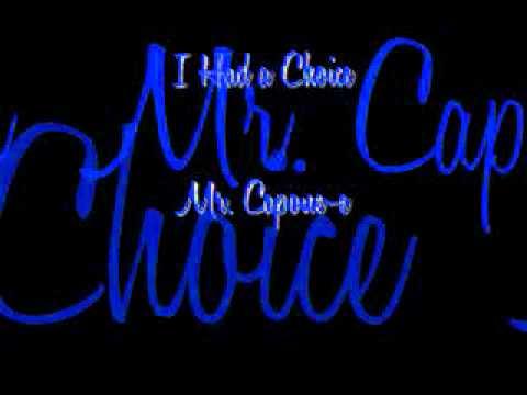 I Had a Choice - Mr. Capone-e