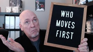 Who makes the first move? (No you go first!!!)