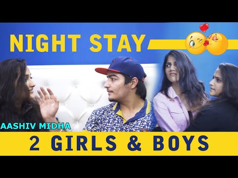 Night Stay with 2 Girls | AASHIV MIDHA