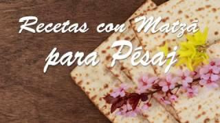 Recetas con Matzá para Pésaj