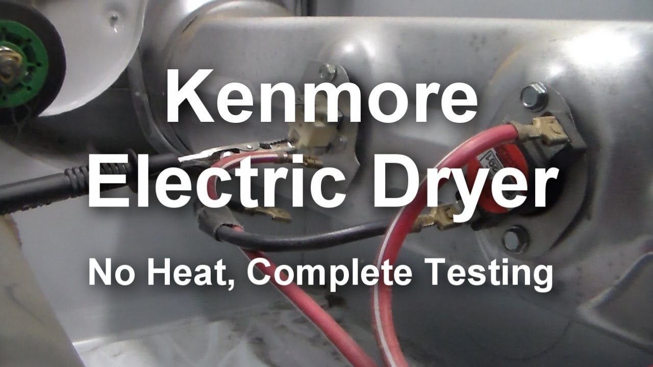 Kenmore Electric Dryer  Not Heating, What to Test and How to Test  YouTube