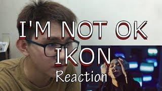 iKON - 'I'M OK' MV [REACTION VIDEO](反應影片)- Caha's uni