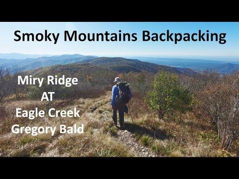 Smoky Mountains Backpacking: Miry Ridge, AT, Eagle Creek, Gregory Bald