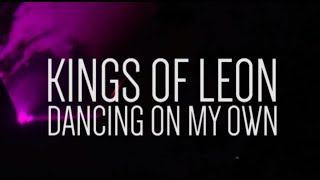 Dancing On My Own (Robyn Cover) - Kings of Leon (Lollapalooza 2014) LYRICS