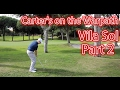 Carter's on the Warpath!  Vila Sol Part 2 - Back 9