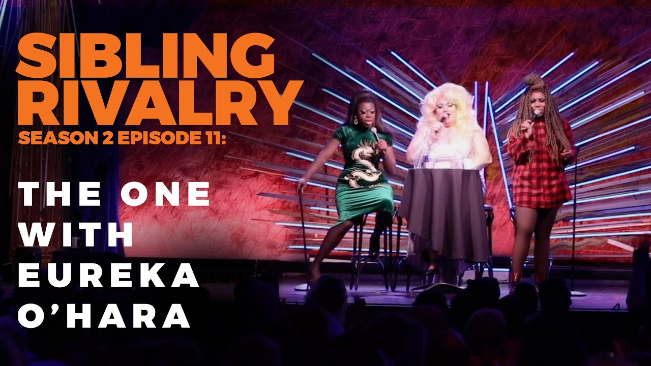 Sibling Rivalry S2 EP11: The one with Eureka O'hara