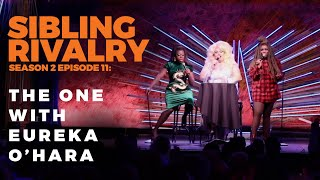Sibling Rivalry S2 EP11: The one with Eureka O'hara thumbnail