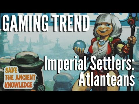 Imperial Settlers: Atlanteans - Boardgame Review [Gaming Trend]