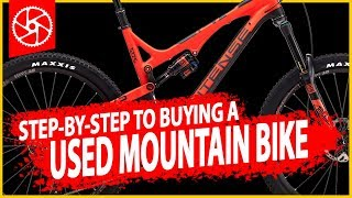 HOW TO BUY A USED MOUNTAIN BIKE // Mountain Bike Advice