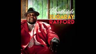Sugaray Rayford   Southside   01   Southside Of Town