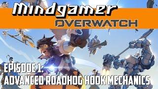 Mindgamer: Overwatch - Advanced Roadhog Hook Mechanics