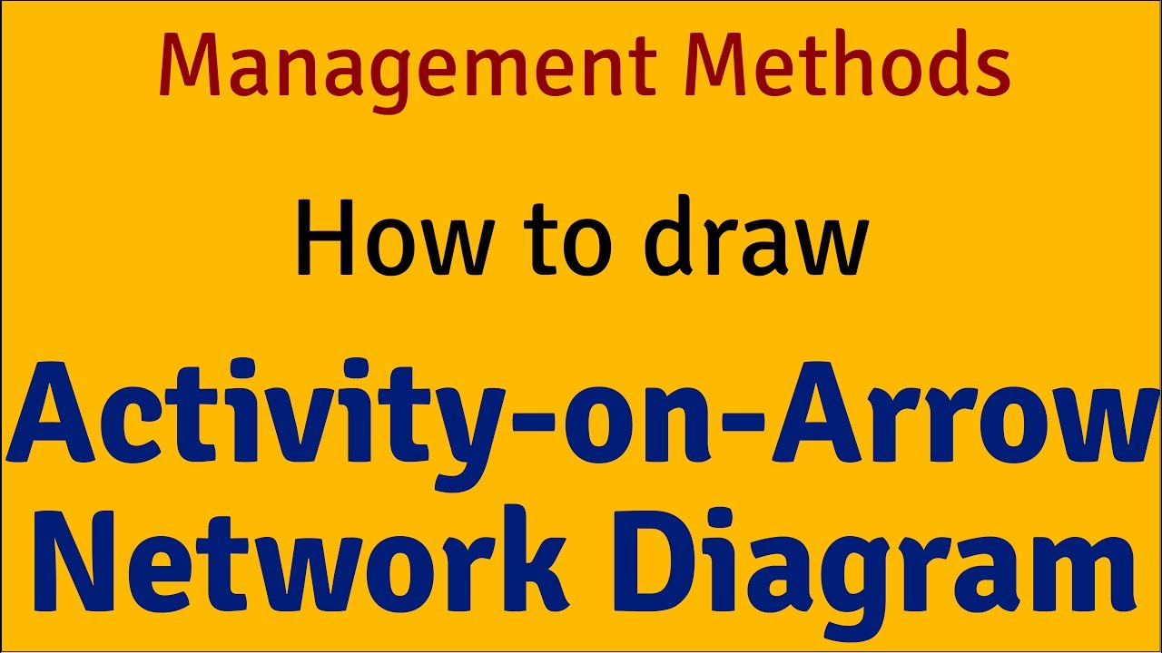 how to draw activity-on-arrow network diagram