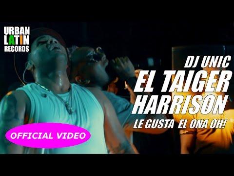 EL TAIGER, HARRISON, DJ UNIC ► LE GUSTA EL ONA OH!  (OFFICIAL VIDEO)  CUBATON ► REGGAETON 2017