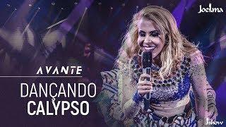 Baixar Joelma - Dançando Calypso | DVD Avante
