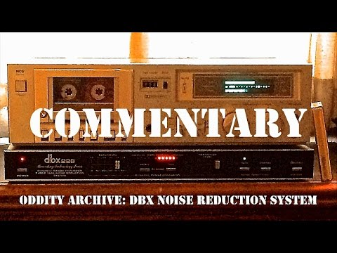 Oddity Archive: Episode 126.3 – DBX Noise Reduction System (Commentary)