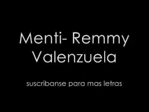 Menti (letra)- Remmy Valenzuela