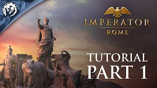 Imperator: Rome | Tutorial - Part 1: Welcome To Imperator