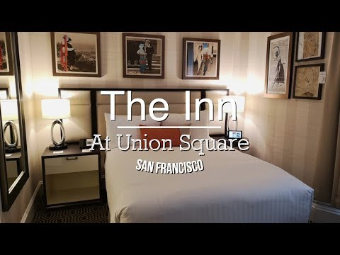The Inn At Union Square Hotel Tour - A Greystone Hotel | San Francisco, USA | Traveller Passport
