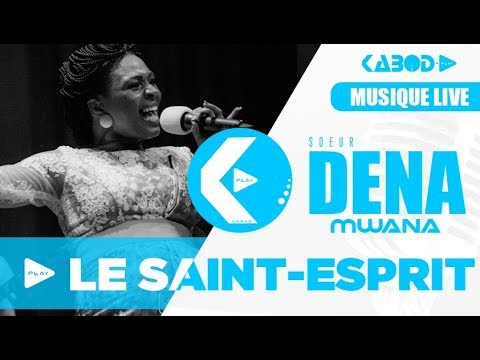 DENA MWANA - LE SAINT-ESPRIT (Live Ta Grandeur)