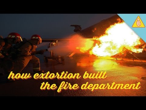 How Extortion Built the Fire Department - Thanks, Disaster!